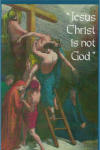 Jesus Christ is not God